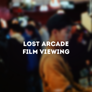 A man, blurred out. This is a still from the film the Lost Arcade. Across the image is the text Lost Arcade Film Viewing