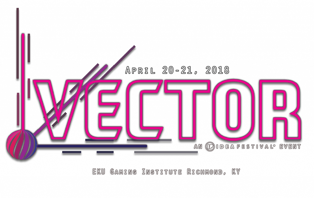 """The  Vector logo with text that reads """"April 20-21, 2018, EKU Gaming Institute Richmond KY, An IDeaFestival Event"""